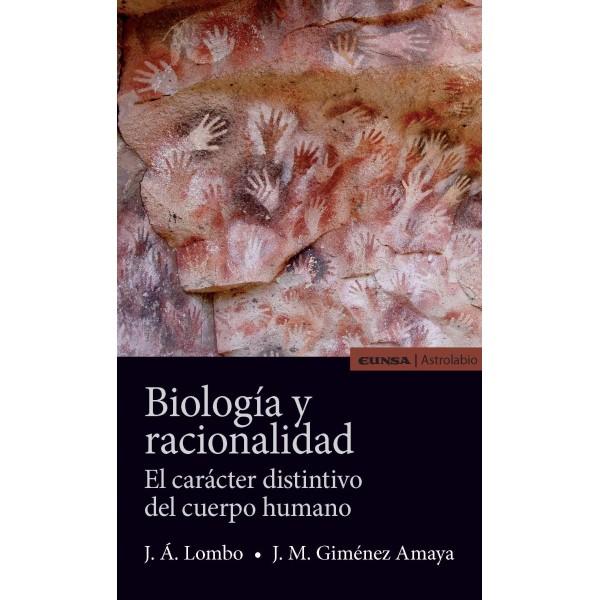 Biología y racionalidad: El carácter distintivo del cuerpo humano
